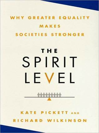 The Spirit Level: Why More Equal Societies Almost Always Do Better