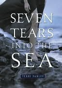 Seven Tears Into the Sea by Terri Farley