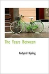 The Years Between by Rudyard Kipling
