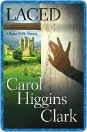 Laced by Carol Higgins Clark