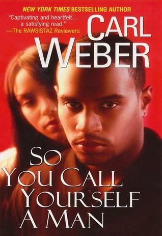 So You Call Yourself A Man by Carl Weber
