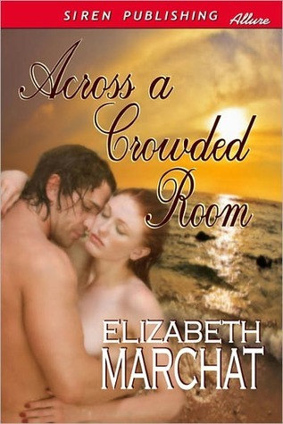 Across a Crowded Room by Elizabeth Marchat