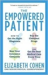 The Empowered Patient: How to Get the Right Diagnosis, Buy the Cheapest Drugs, Beat Your Insurance Company, and Get the Best Medical Care Every Time