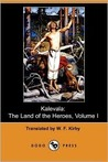 Kalevala: The Land of the Heroes, Volume I (Dodo Press)