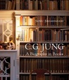 C.G. Jung: A Biography in Books