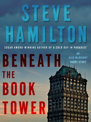 Beneath the Book Tower by Steve Hamilton