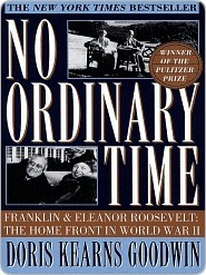 No ordinary time : Franklin and Eleanor Roosevelt : the home front in World War II by Doris Kearns Goodwin — Reviews, Discussion, Bookclubs, Lists pdf