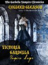 Victoria Gardella: Vampire Slayer (The Gardella Vampire Chronicles, #1.5)