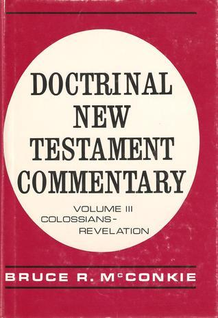 Review Doctrinal New Testament Commentary, Vol. 3 by Bruce R. McConkie CHM