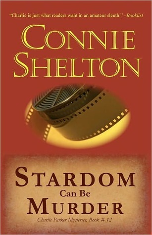 Stardom Can Be Murder by Connie Shelton