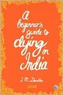 A Beginner's Guide to Dying in India