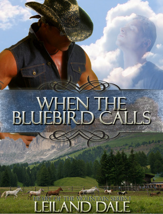 When the Bluebird Calls (Heart of the Mountain, #1)