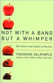 Not With A Bang But A Whimper: The Politics And Culture Of Decline