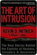 The Art of Intrusion: The Real Stories Behind the Exploits of Hackers, Intruders Deceivers