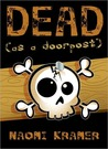 DEAD [as a doorpost] (DEAD[ish], #3)