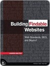 Building Findable Web Sites: Web Standards SEO and Beyond