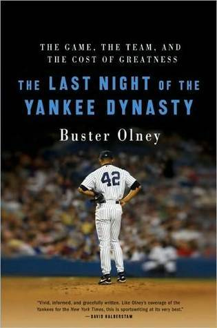 The Last Night of the Yankee Dynasty New Edition by Buster Olney