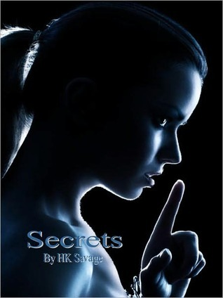 Secrets by H.K. Savage