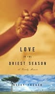 Love in the Driest Season: A Family Memoir  by  Neely Tucker
