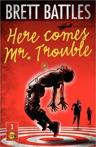 Here Comes Mr. Trouble by Brett Battles