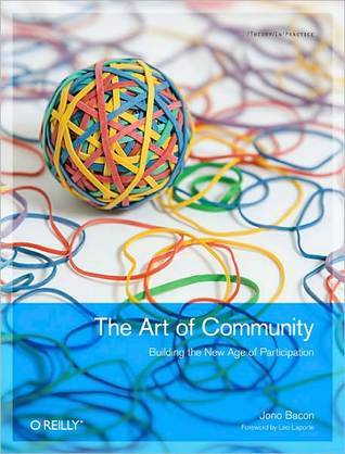 The Art of Community: Building the New Age of Participation