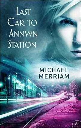 Last Car to Annwn Station by Michael Merriam