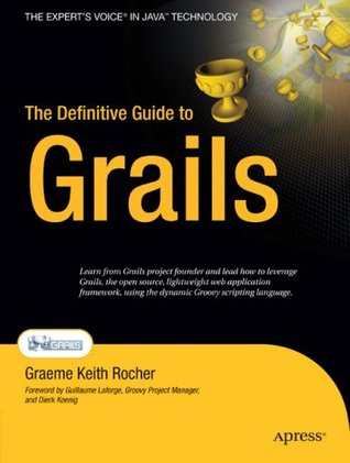 The Definitive Guide to Grails by Graeme Rocher