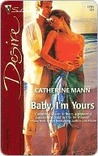 Baby, I'm Yours (Beachcombers, #1) (Silhouette Desire)