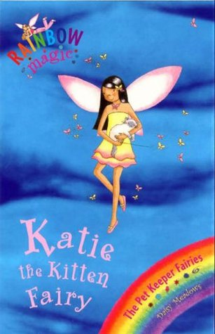 Katie the Kitten Fairy (Pet Keeper Fairies, #1) by Daisy Meadows