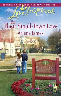 Their Small-Town Love (Eden, OK Series #3) by Arlene James