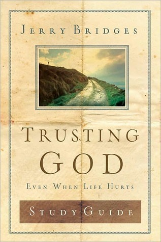 Trusting God Discussion Guide by Jerry Bridges