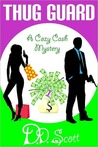 Thug Guard (A Cozy Cash Mystery #1)