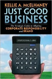 Just Good Business by Kellie A McElhaney