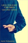 Lies I Told My Children by Karen McQuestion