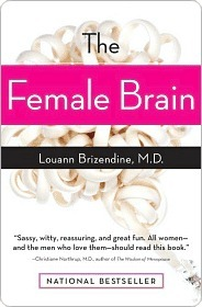 The Female Brain by Louann Brizendine