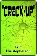 Crack-Up by Eric Christopherson