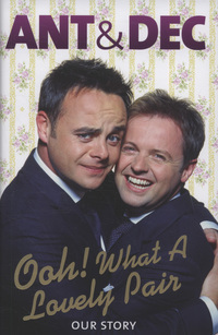 Ant & Dec: Ooh! What a lovely pair: our story