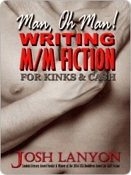 Man, Oh Man!  Writing M/M Fiction for Kinks & Cash