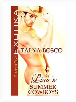 Lisa's Summer Cowboys by Talya Bosco