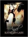 Taming an Angel (Galactic Lust, #2)