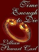 Time Enough to Die by Lillian Stewart Carl