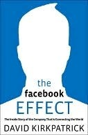 The Facebook Effect by David Kirkpatrick
