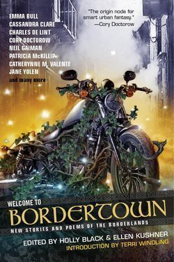 Welcome to Bordertown by Ellen Kushner