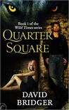 Quarter Square (Wild Times, #1)