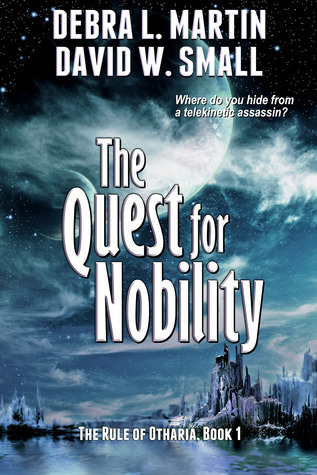 The Quest for Nobility by Debra L. Martin
