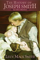 The History of Joseph Smith by His Mother by Lucy Mack Smith