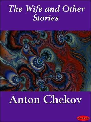 The Wife and Other Stories by Anton Chekhov