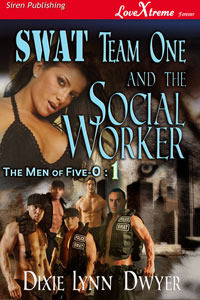 SWAT Team One and the Social Worker [The Men of Five-0 1] by Dixie Lynn Dwyer