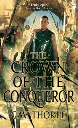 The Crown of the Conqueror by Gav Thorpe
