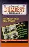 America's Dumbest Criminals: Based on True Stories from Law Enforcement Officials Across the Country